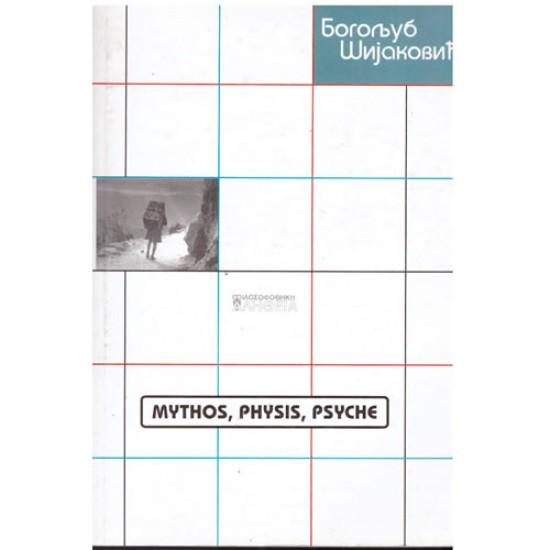 Mythos, physis, psyche - Bogoljub Šijaković