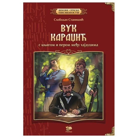 Vuk Karadžić, s knjigom i perom među hajducima