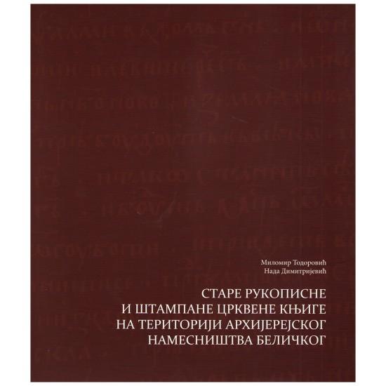 Stare rukopisne i štampane crkvene knjige na teritoriji arhijerejskog namesništva beličkog