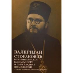 Valerian Stefanovic vicar Bishop of Bihac and the first Bishop of Šumadija (Serbian language)